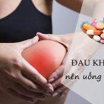 đau khớp gối nên uống thuốc gì