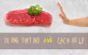 Dị ứng thịt bò là hiện tượng cơ thể phản ứng với các protein lạ có trong thịt bò