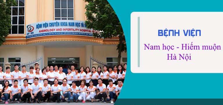 Bệnh viện Nam học và Hiếm muộn Hà Nội là địa chỉ khám chữa bệnh rối loạn cương dương chất lượng