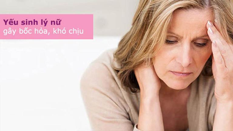 Yếu sinh lý nữ gây ra các triệu chứng toàn thân như bốc hỏa, khó chịu