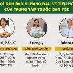 3 bác sĩ đứng đầu chuyên khoa Tiêu hóa tại Thuốc dân tộc