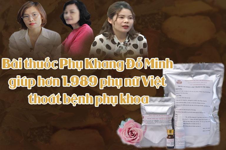 Hàng ngàn chị em phụ nữ Việt đặt niềm tin vào bài thuốc Phụ Khang Đỗ Minh