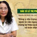 Bs Lê Thị Phương đánh giá về bài thuốc Tiêu ban Giải độc thang