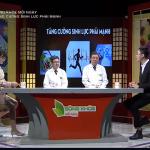 Bác sĩ Lê Hữu Tuấn cùng VTV2 tư vấn Tăng cường sinh lực phái mạnh