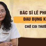 Bác sĩ Lê Phương chia sẻ cách chữa đau bụng kinh