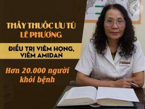 Bác sĩ Lê Phương chữa viêm họng, viêm amidan