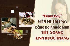 Tiêu Xoang Linh dược thang chữa viêm mũi dị ứng