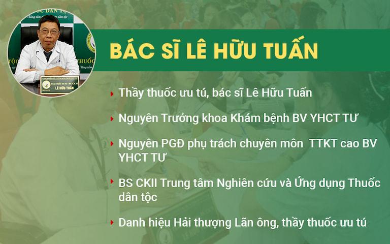 Bác sĩ Lê Hữu Tuấn là một vị danh y đã có nhiều đóng góp cho nền y học nước nhà