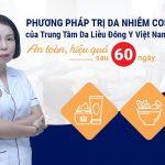 Phương pháp phục hồi da nhiễm corticoid của Trung Tâm Da Liễu Đông Y Việt Nam được phát triển từ y học cổ truyền dựa trên lối tư duy cởi mở