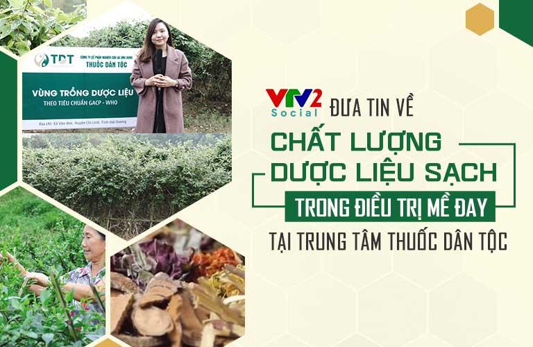 VTV2 đưa tin về chất lượng nguồn dược liệu tại Trung tâm Thuốc dân tộc