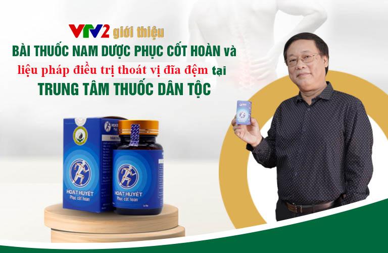VTV2 giới thiệu bài thuốc Nam Dược Phục cốt hoàn và liệu pháp chữa thoát vị đĩa đệm tại Trung tâm Thuốc dân tộc