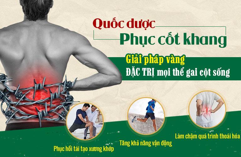 Quốc dược Phục cốt khang đặc trị gai cột sống từ gốc hiệu quả và an toàn